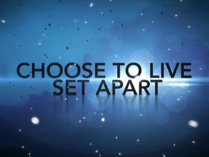 choosetolivesetapart